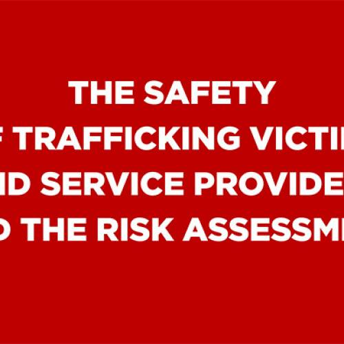 "Publication ""The Safety of Trafficking Victims snd Service Providers and the risk assessment ""presented"